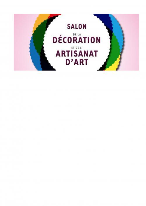 18 et 19 Septembre 2021  Salon de la Décoration et de l'Artisanat d'Art RUEIL MALMAISON