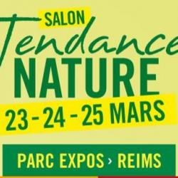 SALON TENDANCE NATURE A REIMS 23 au 25 MARS
